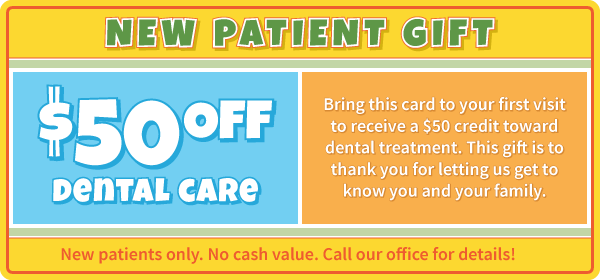 New Patient Gift: $50 Off Dental Care